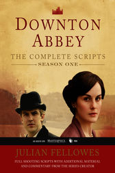 Downton Abbey Script Book Season 1 by Julian Fellowes