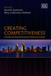 Creating Competitiveness by David B. Audretsch