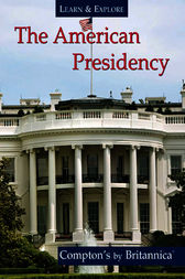 The American Presidency by Encyclopaedia Britannica