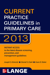 CURRENT Practice Guidelines in Primary Care 2013 by Joseph S. Esherick