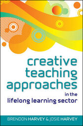 Creative Teaching Approaches In The Lifelong Learning Sector by Brendon Harvey