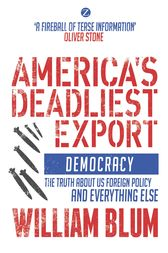 America's Deadliest Export by William Blum