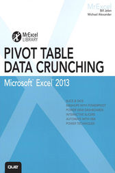 Excel 2013 Pivot Table Data Crunching by Bill Jelen