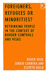 Foreigners, Refugees or Minorities? by Didier Bigo
