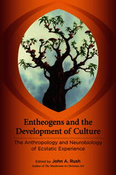 Entheogens and the Development of Culture by John A. Rush