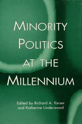 Minority Politics at the Millennium by Richard A. Keiser