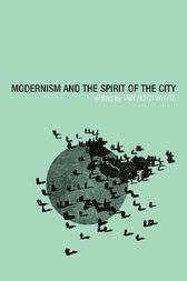 Modernism and the Spirit of the City by Iain Boyd Whyte