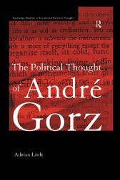 The Political Thought of Andre Gorz by Adrian Little