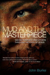 Mud and the Masterpiece by John Burke
