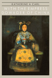With The Empress Dowager Of Chin by Carl