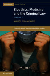 Bioethics, Medicine and the Criminal Law: Volume 2