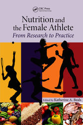 Nutrition and the Female Athlete by Katherine A. Beals