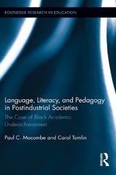 Language, Literacy, and Pedagogy in Postindustrial Societies: The Case of Black Academic Underachievement