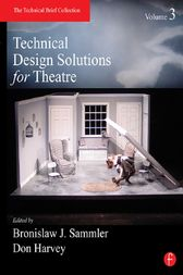 Technical Design Solutions for Theatre, Volume Three