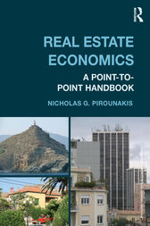 Real Estate Economics by Nicholas G Pirounakis