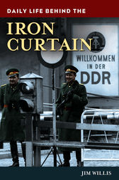 Daily Life behind the Iron Curtain by William Willis