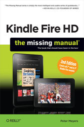 Kindle Fire HD: The Missing Manual by Peter Meyers