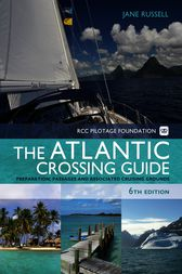 The RCC Pilotage Foundation Atlantic Crossing Guide by Jane Russell