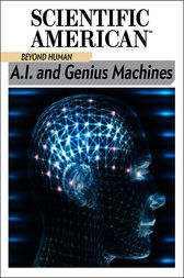 A.I. and Genius Machines by Scientific American Editors
