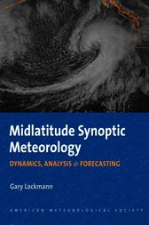 Midlatitude Synoptic Meteorology by Gary Lackmann