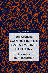 Reading Gandhi in the Twenty-First Century by Niranjan Ramakrishnan