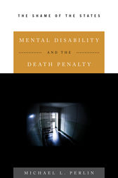 Mental Disability and the Death Penalty by Michael L. Perlin
