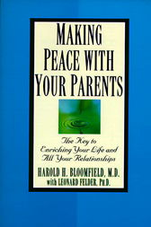 Making Peace with Your Parents by Harold Md Bloomfield