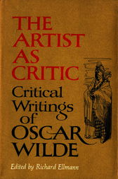 The Artist As Critic by Richard Ellmann