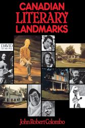 Canadian Literary Landmarks by John Robert Colombo