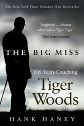 The Big Miss by Hank Haney