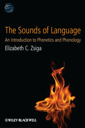 The Sounds of Language by Elizabeth C. Zsiga