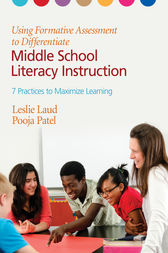 Using Formative Assessment to Differentiate Middle School Literacy Instruction by Leslie E. Laud