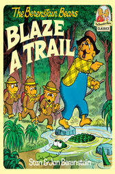 The Berenstain Bears Blaze a Trail by Stan Berenstain