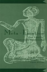 Meta-Emotion by John Mordechai Gottman