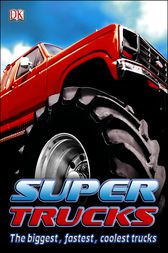 SuperTrucks by Dorling Kindersley Ltd