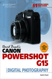 David Busch's Canon® PowerShot® G15 Guide to Digital Photography