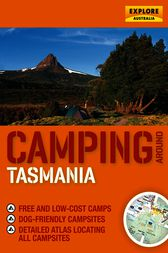 Camping around Tasmania by Explore Australia Publishing