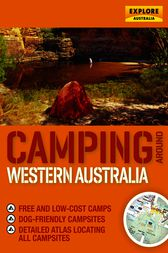 Camping around Western Australia by Explore Australia Publishing