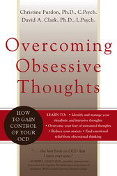 Overcoming Obsessive Thoughts by David A. Clark