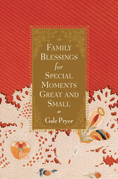 Family Blessings for Special Moments Great and Small by Gale Pryor