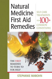 The Natural Medicine First Aid Remedies by Stephanie Marohn