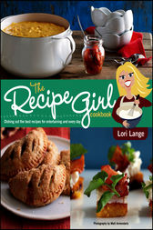 The Recipe Girl Cookbook by Lori Lange