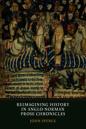 Reimagining History in Anglo-Norman Prose Chronicles