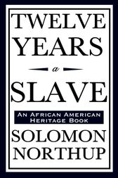 Twelve Years a Slave (Start Publishing LLC)