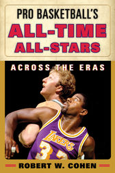 Pro Basketball's All-Time All-Stars by Robert W. Cohen
