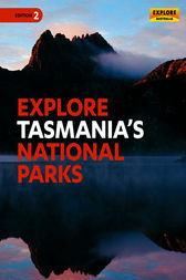 Explore Tasmania's National Parks by Explore Australia Publishing
