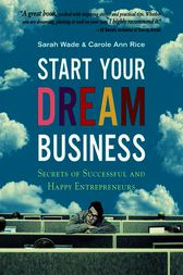 Start Your Dream Business by Sarah Wade