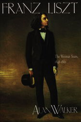 Franz Liszt, Volume 2 by Alan Walker