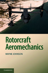 Rotorcraft Aeromechanics by Wayne Johnson