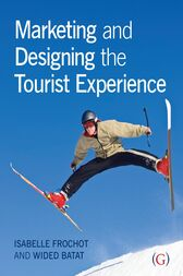 Marketing and Designing the Tourist Experience by Isabelle Frochot